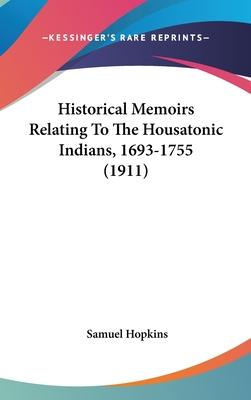 Historical Memoirs Relating to the Housatonic Indians, 1693-1755 (1911)