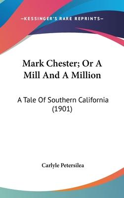 Mark Chester; Or a Mill and a Million