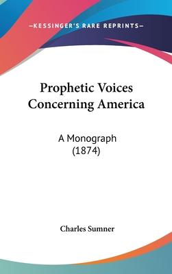 Prophetic Voices Concerning America