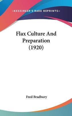 Flax Culture and Preparation (1920)