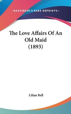 The Love Affairs of an Old Maid (1893)