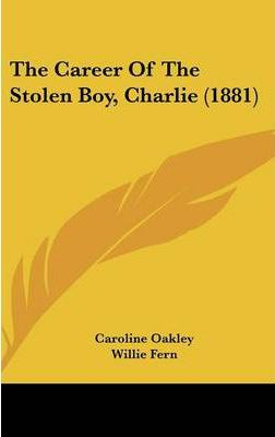 The Career of the Stolen Boy, Charlie (1881)