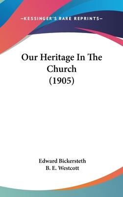 Our Heritage in the Church (1905)
