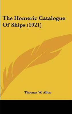The Homeric Catalogue of Ships (1921)