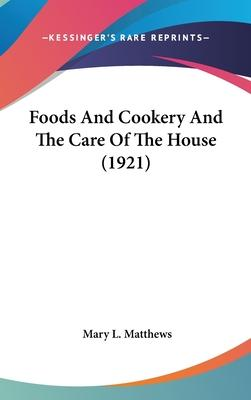 Foods and Cookery and the Care of the House (1921)