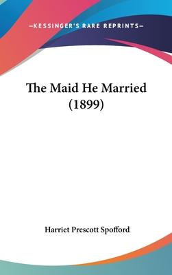 The Maid He Married (1899)