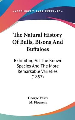 The Natural History of Bulls, Bisons and Buffaloes