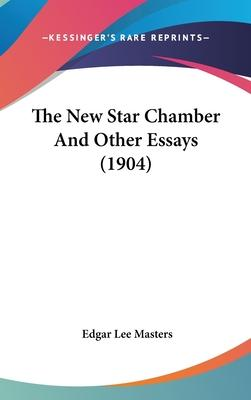 The New Star Chamber and Other Essays (1904)
