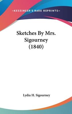 Sketches by Mrs. Sigourney (1840)