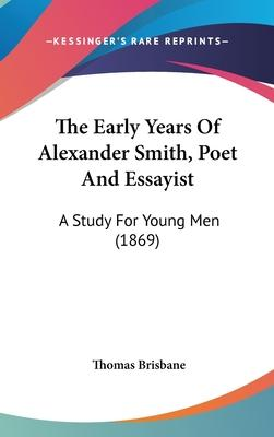 The Early Years of Alexander Smith, Poet and Essayist