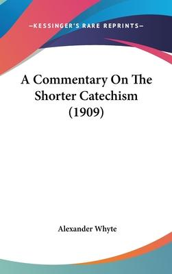 A Commentary on the Shorter Catechism (1909)