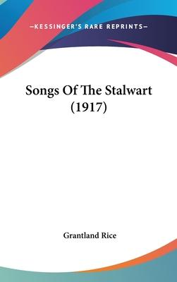 Songs of the Stalwart (1917)