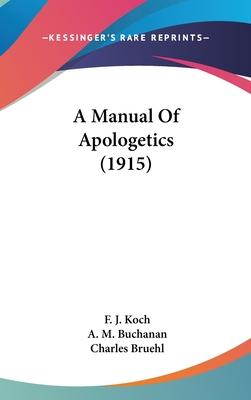 A Manual of Apologetics (1915)