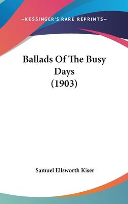 Ballads of the Busy Days (1903)