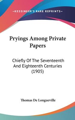 Pryings Among Private Papers