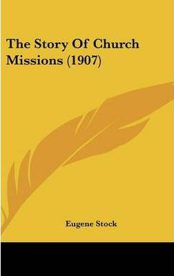 The Story of Church Missions (1907)