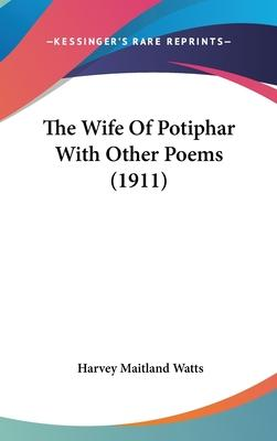 The Wife of Potiphar with Other Poems (1911)
