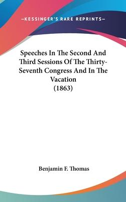 Speeches in the Second and Third Sessions of the Thirty-Seventh Congress and in the Vacation (1863)