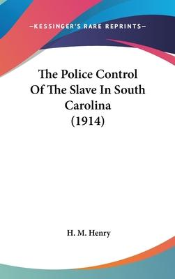 The Police Control of the Slave in South Carolina (1914)