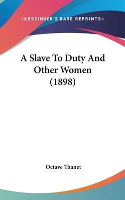 A Slave to Duty and Other Women (1898)