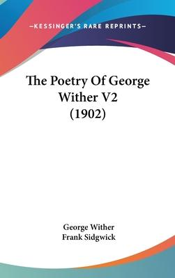 The Poetry of George Wither V2 (1902)