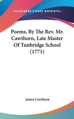Poems, by the REV. Mr. Cawthorn, Late Master of Tunbridge School (1771)