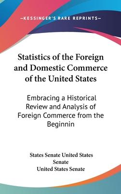 Statistics of the Foreign and Domestic Commerce of the United States