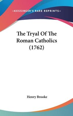 The Tryal of the Roman Catholics (1762)