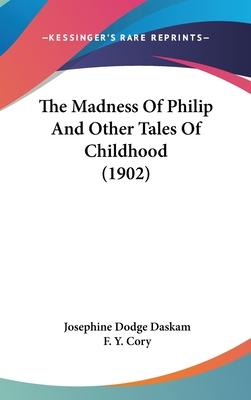 The Madness of Philip and Other Tales of Childhood (1902)
