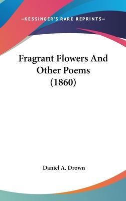 Fragrant Flowers and Other Poems (1860)