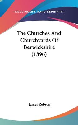 The Churches and Churchyards of Berwickshire (1896)