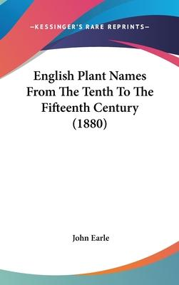 English Plant Names from the Tenth to the Fifteenth Century (1880)