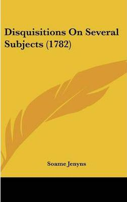 Disquisitions on Several Subjects (1782)