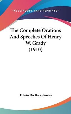 The Complete Orations and Speeches of Henry W. Grady (1910)