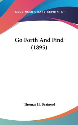 Go Forth and Find (1895)