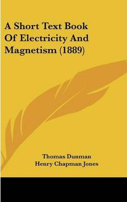 A Short Text Book of Electricity and Magnetism (1889)