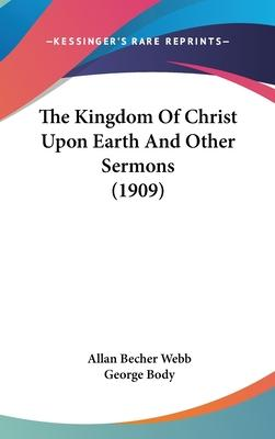 The Kingdom of Christ Upon Earth and Other Sermons (1909)