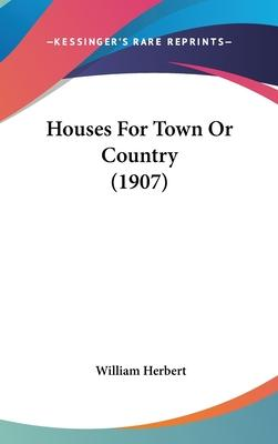 Houses for Town or Country (1907)