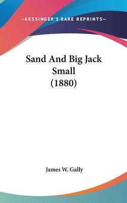 Sand and Big Jack Small (1880)
