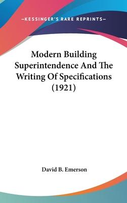 Modern Building Superintendence and the Writing of Specifications (1921)