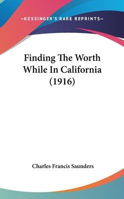 Finding the Worth While in California (1916)