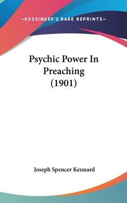 Psychic Power in Preaching (1901)