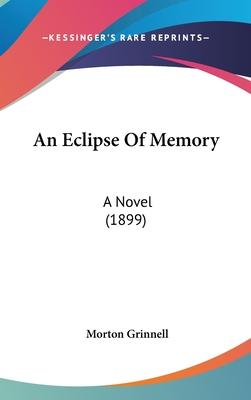 An Eclipse of Memory