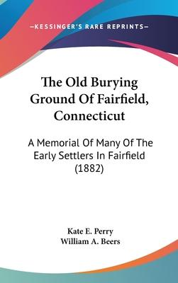 The Old Burying Ground of Fairfield, Connecticut