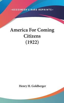 America for Coming Citizens (1922)
