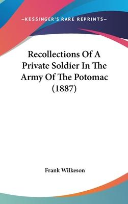 Recollections of a Private Soldier in the Army of the Potomac (1887)