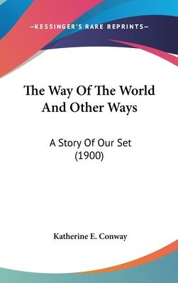 The Way of the World and Other Ways