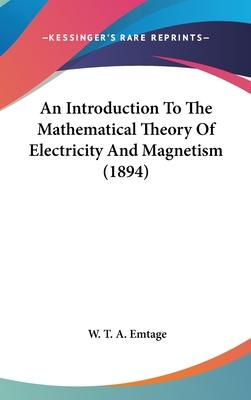 An Introduction to the Mathematical Theory of Electricity and Magnetism (1894)