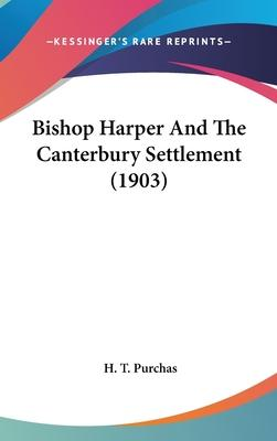 Bishop Harper and the Canterbury Settlement (1903)