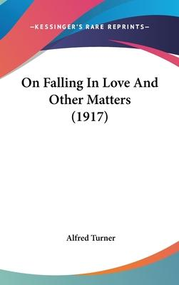 On Falling in Love and Other Matters (1917)